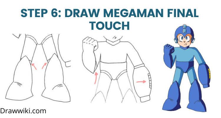 Step 6: Draw Megaman Final Touch